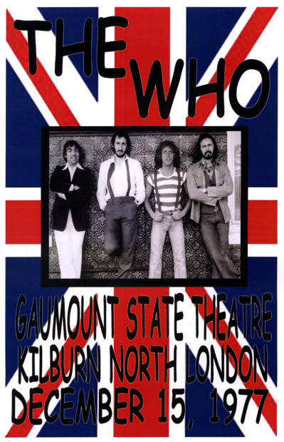 The Who - Gaumount State Theatre, Kilburn North London, UK - December 15, 1977 (Reproduction)